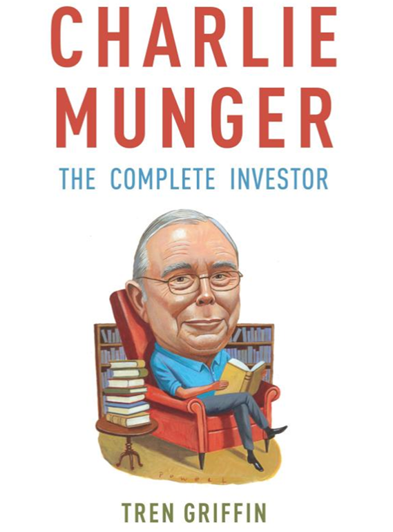 Download Tren Griffin - Charlie Munger: The Complete Investor