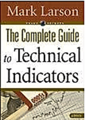 Download Mark Larson - The Complete Guide to Technical Indicators