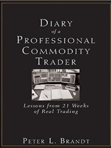 Peter L. Brandt – Diary of a Professional Commodity Trader – Lessons from 21 Weeks of Real Trading