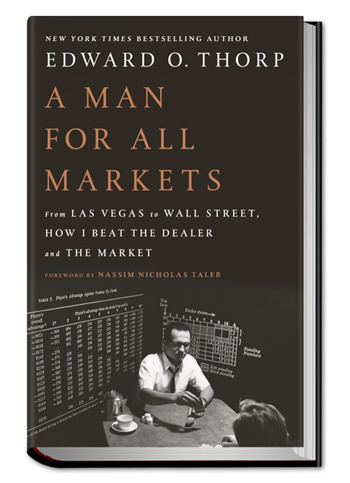 Edward O. Thorp-A Man for All Markets, From Las Vegas to Wall Street