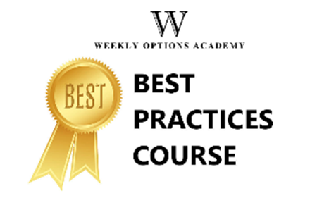 Weekly Options Academy - Complete Best Practices - Weekly Options Income Trading System