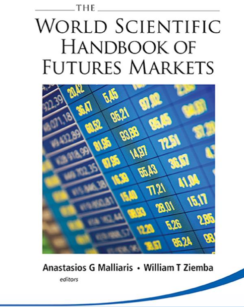 Anastasios G Malliaris,‎ William T Ziemba - The World Scientific Handbook of Futures Markets