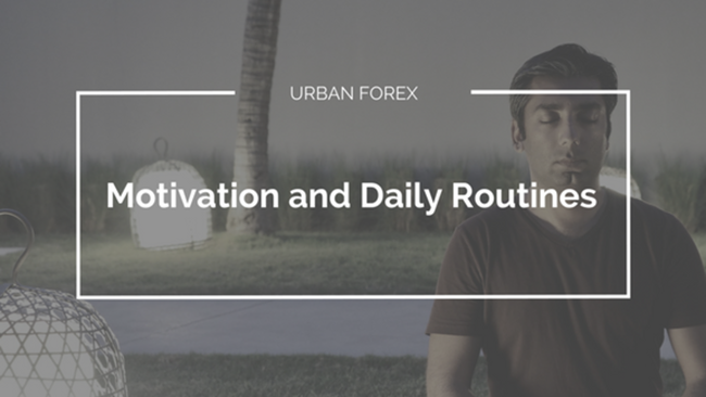 Urban Forex - Motivation and Daily Routines Course