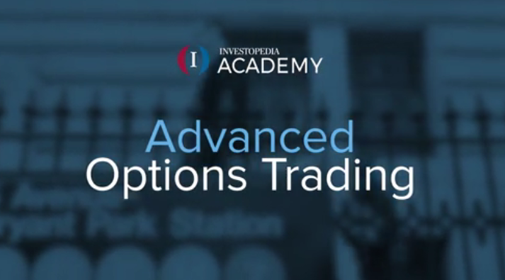 Investopedia Academy - Advanced Options Trading