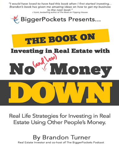 The Book on Investing in Real Estate with No Money Down - Brandon Turner