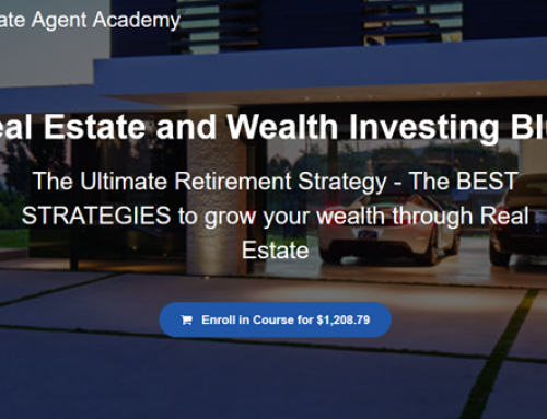 The Real Estate Agent Academy – The Real Estate and Wealth Investing Blueprint
