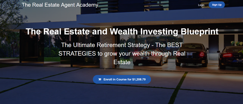 The Real Estate Agent Academy - The Real Estate and Wealth Investing Blueprint