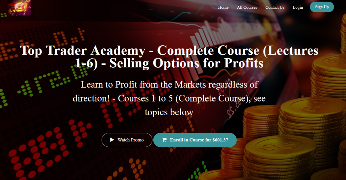 Top Trader Academy - Complete Course (Lectures 1-6) - Selling Options for Profits