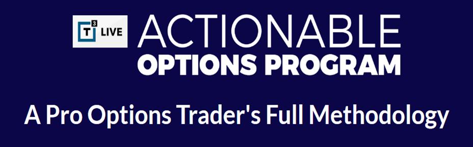 T3 Live - Actionable Options Program