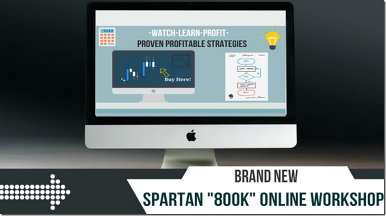 SpartanTraderFX - 800k Forex Workshop